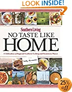 Southern Living No Taste Like Home: A Celebration of Regional Southern Cooking and Hometown Flavor