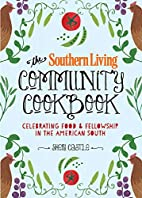 The Southern Living Community Cookbook:…