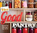 Cooking Light The Good Pantry: Homemade…