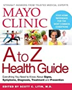 Mayo Clinic A to Z Health Guide: Everything…