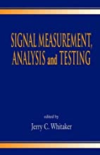 Signal Measurement, Analysis, and Testing…
