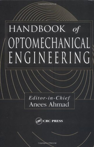 handbook-of-optomechanical-engineering-optical-sciences-and-applications-of-light