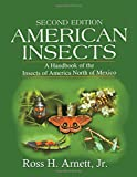 Arnett, Ross H.: American Insects: A Handbook of the Insects of America North of Mexico