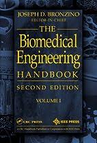 Biomedical Engineering Handbook, Volume I by…
