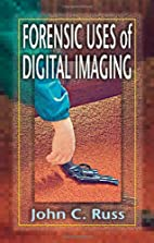 Forensic Uses of Digital Imaging by John C.…