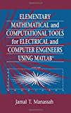 Manassah, Jamal T.: Elementary Mathematical and Computational Tools for Electrical and Computer Engineers Using Matlab