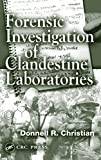 Christian, Donnell R.: Forensic Investigation of Clandestine Laboratories