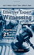Effective Expert Witnessing, Fourth Edition…