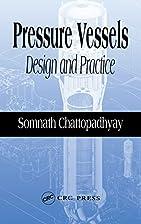 Pressure Vessels: Design and Practice…