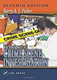 Fisher, Barry A. J.: Techniques of Crime Scene Investigation