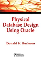 Physical Database Design Using Oracle by…