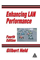 Enhancing LAN Performance, Fourth Edition by…
