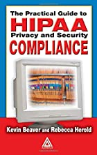 The Practical Guide to HIPAA Privacy and…
