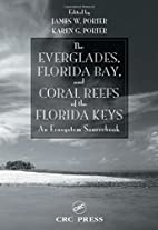 The Everglades, Florida Bay, and Coral Reefs…