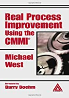 Real Process Improvement Using the CMMI by…