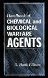 Ellison, D. Hank: Handbook of Chemical and Biological Warfare Agents