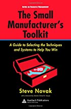 The Small Manufacturer's Toolkit: A Guide to…