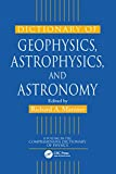 Matzner, Richard A.: Dictionary of Geophysics, Astrophysics, and Astronomy