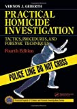 Geberth, Vernon J.: Practical Homicide Investigation: Tactics, Procedures And Forensic Techniques