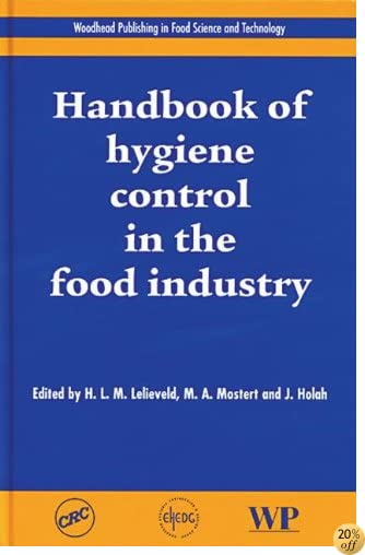Handbook of Hygiene Control in the Food Industry (Woodhead Publishing Series in Food Science, Technology and Nutrition)