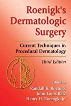 Roenigk's Dermatologic Surgery: Current…