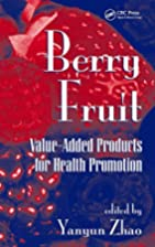 Berry Fruit: Value-Added Products for Health…