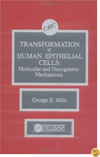 Transformation of Human Epithelial CellsMolecular and Oncogenetic Mechanisms
