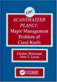 Birkeland, Charles: Acanthaster Planci: Major Management Problem of Coral Reefs