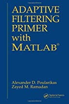 Adaptive Filtering Primer with MATLAB by…