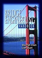 Bridge Engineering Handbook by W.F. Chen