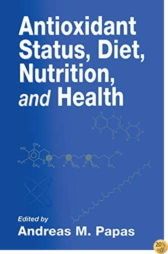 TAntioxidant Status, Diet, Nutrition, and Health (Contemporary Food Science)