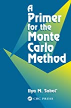 A Primer for the Monte Carlo Method by Ilya…