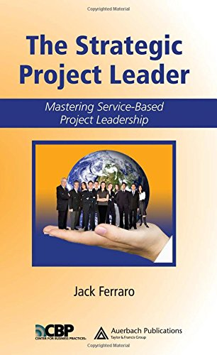 the-strategic-project-leader-mastering-service-based-project-leadership-center-for-business-practices
