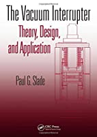 The Vacuum Interrupter: Theory, Design, and…