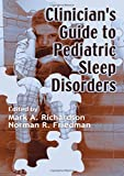 Richardson, Mark: Clinician's Guide to Pediatric Sleep Disorders