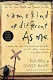 Hall, Ron: Same Kind of Different As Me: A Modern-Day Slave, an International Art Dealer, and the Unlikely Woman Who Bound Them Together
