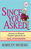 Meberg, Marilyn: Since You Asked: Answers to Women's Toughest Questions on Relationships (Women of Faith (Publishing Group))