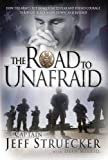Merrill, Dean: The Road to Unafraid: How the Army&#39;s Top Ranger Faced Fear And Found Courage Through &quot;Black Hawk Down&quot; And Beyond