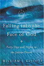 Falling Into the Face of God: Forty Days and…