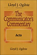 The Communicator's Commentary: Acts by Lloyd…