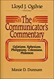 Dunnam, Maxie D.: The Communicator&#39;s Commentary: Galatians, Ephesians, Philippians, Colossians, Philemon