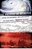 Olasky, Marvin N.: The Politics of Disaster: Katrina, Big Government, And a New Strategy for Future Crises