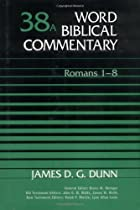 Word Biblical Commentary, Volume 38A: Romans…