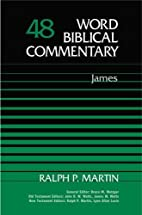 Word Biblical Commentary Vol. 48, James by…