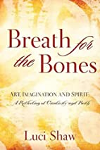 Breath for the Bones: Art, Imagination and…