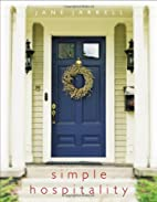 Simple Hospitality by Jane Jarrell