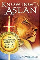 Knowing Aslan by Thomas Williams