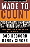 Reccord, Bob: Made to Count: Discovering What to Do With Your Life