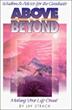 Above and Beyond by Jay Strack