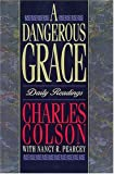 Colson, Charles: A Dangerous Grace: Daily Readings